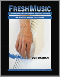 Fresh Music: Explorations with the Creative Workshop Ensemble for Musicians, Artists, and Teachers