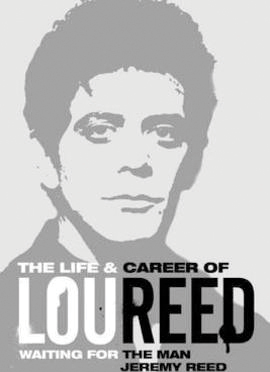 The Life and Career of Lou Reed