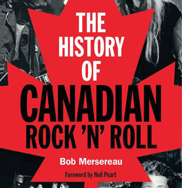 History of Canadian Rock 'n' Roll
