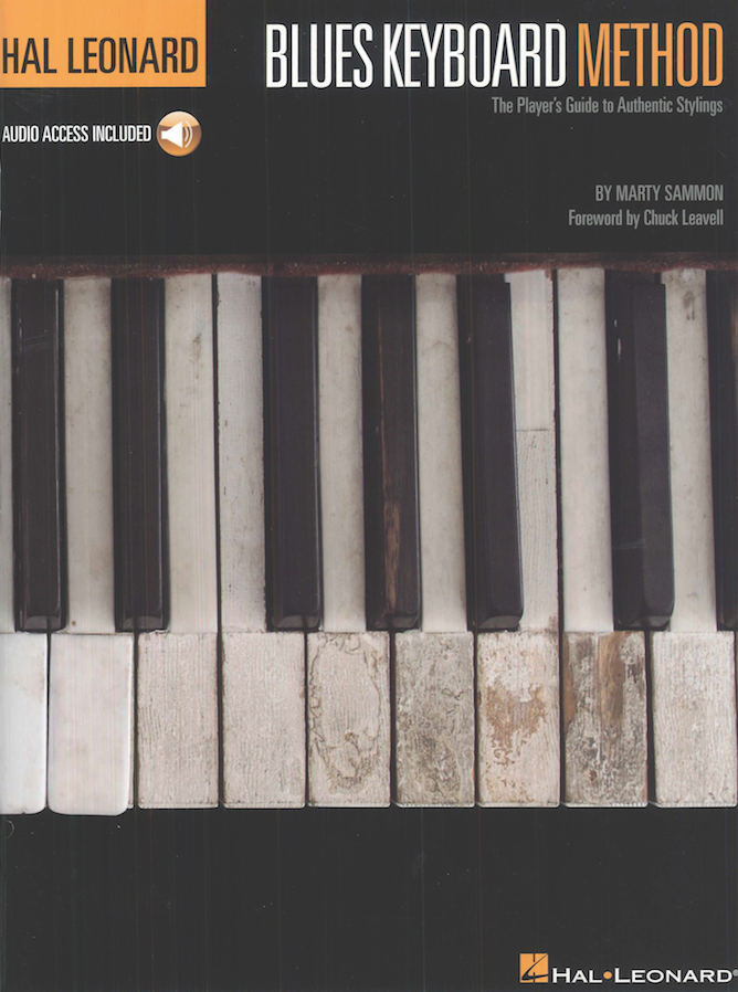 Blues Keyboard Method: The Player's Guide to Authentic Stylings