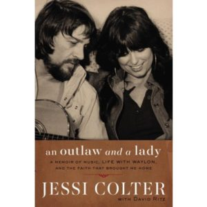 An Outlaw and a Lady: A Memoir of Music, Life with Waylon