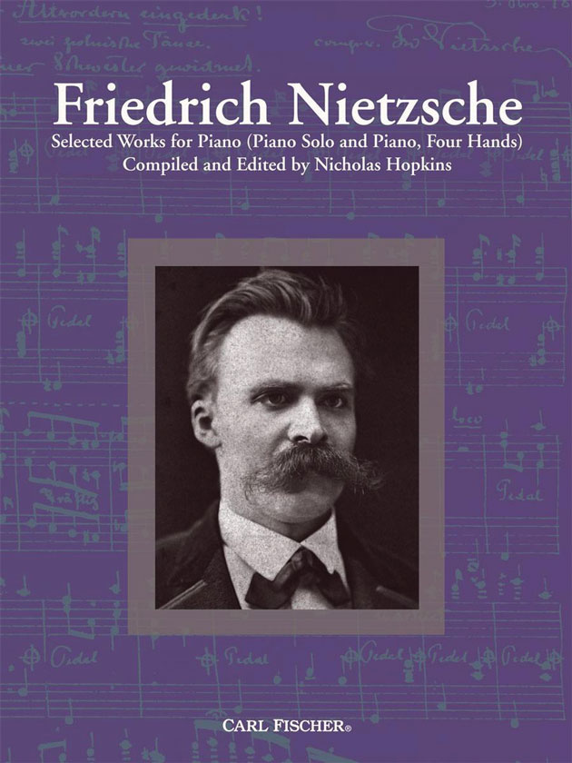 Friedrich Nietzsche: Selected Works for Piano